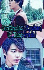 Centinelas {KyuHae} [Segunda Temporada] by Kyuhhae
