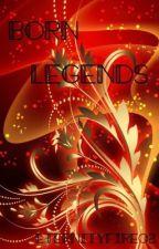 Born Legends by EternityFire02