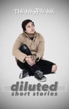 Diluted ☻ FRERARD ONE-SHOTS by thanksfrank