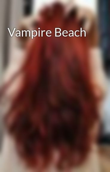 Vampire Beach by Heyimajellybean