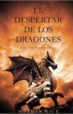 El Despertar De Los Dragones by Soy_Un_ElefanteRosa