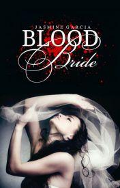 Blood Bride by BandChild1997