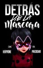 Detrás de la máscara.-Cómic Ladybug. by Hermione_preciosa10