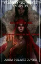 A Garota da Capa Vermelha e o Lobo Mal by LariGoularte