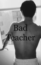 Bad Teacher. by StrangexDispute