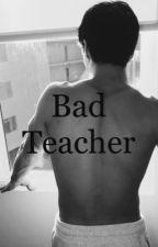 Bad Teacher. by StrangexDispute