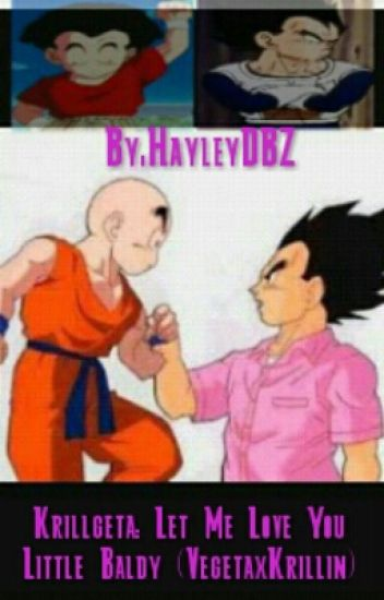 Krillgeta: Let Me Love You Little Baldy (Vegeta x Krillin)