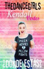 ¿Kendall donde estás? by TheDanceGirls