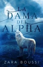 La Dama Del Alpha by ZaraBB7