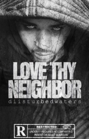 Love Thy Neighbor | On Hold  by diisturbedwaters