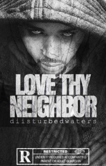 Love Thy Neighbor | #Wattys2016