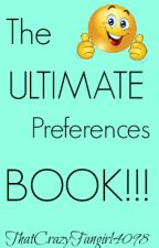 The ULTIMATE Preferences Book by ThatCrazyFangirl4098