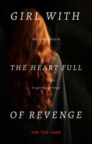 Girl With The Heart Full Of Revenge