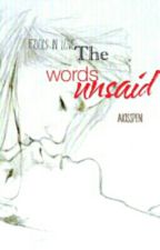 The words unsaid by akisspen