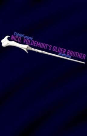 Nico, Voldemort's older brother by Jewelwing23
