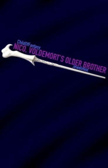 Nico, Voldemort's older brother