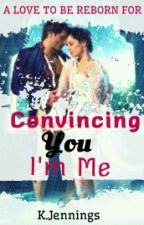 Convincing You I'm Me #Wattys2016 by autumnskiess