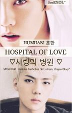 HOSPITAL OF LOVE/HUNHAN♡ by JaniEXOL