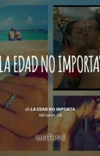 La Edad No Inporta  by AdrianaLizb