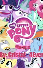 My Little Pony Memes by Cristal_4Ever