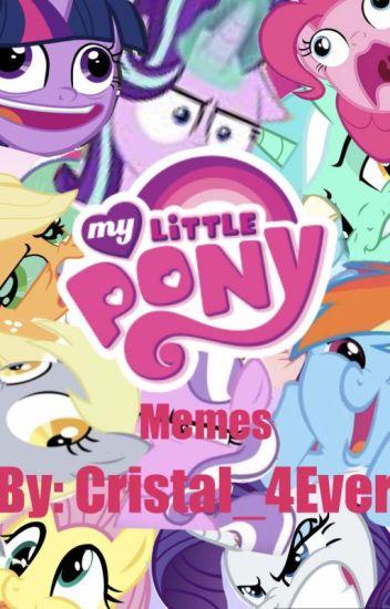 My Little Pony Memes Fretzel Wattpad