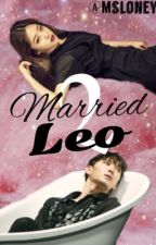 [Hiatus] Married to Leo [Vixx Fanfic]*Re-editing* by Msloney