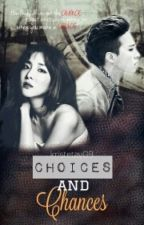 CHOICES AND CHANCES (DaraGon FANFIC) by Kristetay09