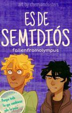 Es de Semidiós by missatychiphobia