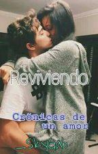 Reviviendo - Crónicas De Un Amor II by _SkyGab