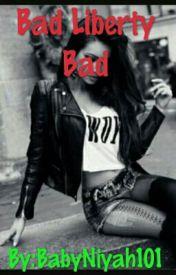 Bad Liberty Bad by BabyMonkey1213
