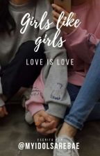 Girls Like Girls. by lxzzdelrey