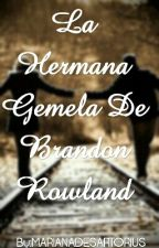 La Hermana gemela de Brandon Rowland-Jacob Sartorius Y Tu  by Mariana_Sartorius