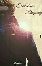 Sherlockian Rhapsody by Halesias