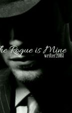 The Rogue is Mine by Writer20161