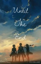 Until The End *DISCONTINUED* by TimeLady_1967