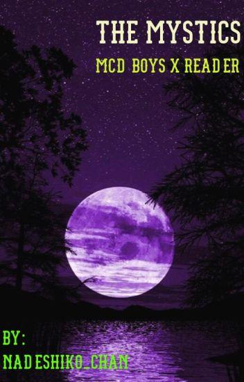 The Mystics (MCD Boys X Reader)