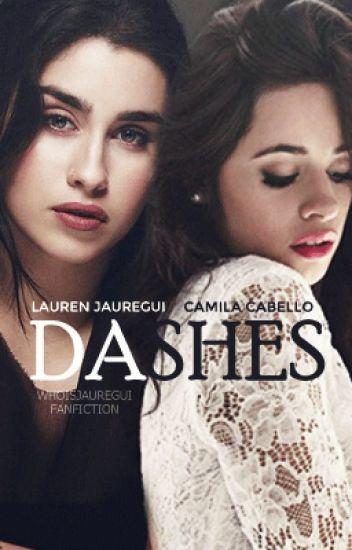 Dashes || Camren G!P