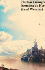 Harlow Granger. la hermana de Hermione (Fred Weasley) by KuzenKouru