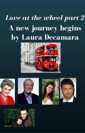 Love At The Wheel part 2: A New journey begins by LauraDecamara