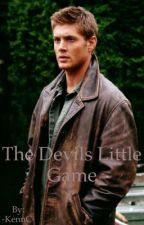 The Devils Little Game (Dean Winchester X reader)  by TheFallenAngelTyler