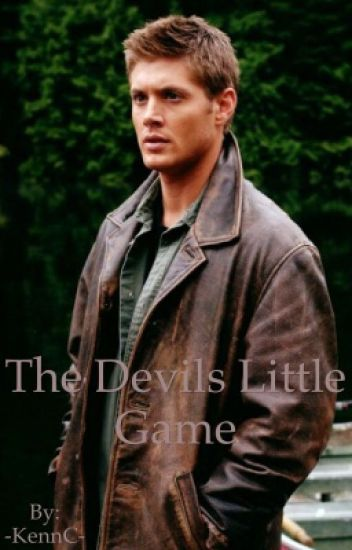 The Devils Little Game (Dean Winchester X reader)