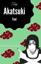 Akatsuki Tag: Yaoi by KawaiiAkatsuki