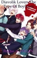 Diavolik lovers the type of boyfriend  by Kawaii_kaneki_ken