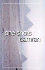 One Shots | Camren by -rxses