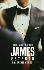 The Mafia Lord: James Esteban (COMPLETED) by MinieMendz