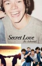 Secret Love (a One Direction/Harry Styles fanfic) by AshantiL
