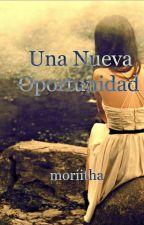 Una Nueva Oportunidad © by moriitha