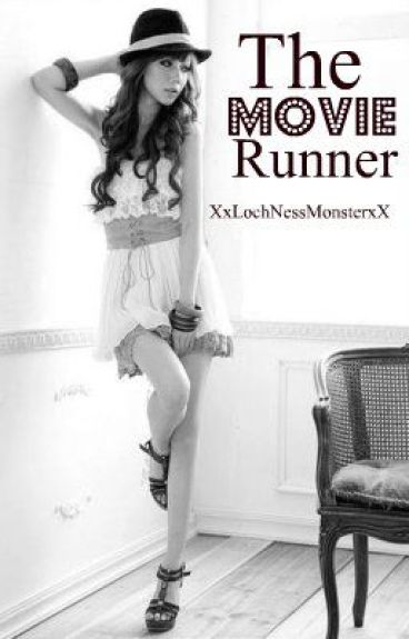 The Movie Runner by XxLochNessMonsterxX