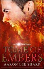 Prophecy: Tome of Embers by AaronLeeSharp