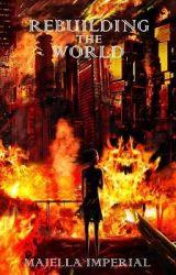 Rebuilding the World by LaEsperia
